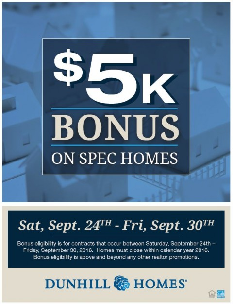 $5,000 Bonus on Spec Homes at Dunhill Homes